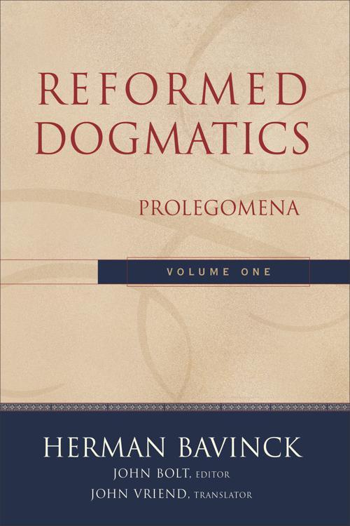 Reformed Dogmatics : Volume 1