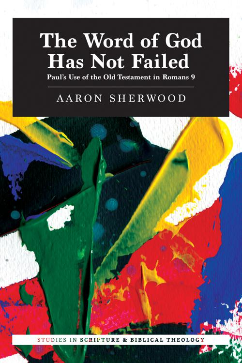 The Word of God Has Not Failed