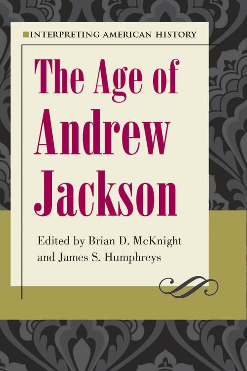 Interpreting American History: The Age of Andrew Jackson