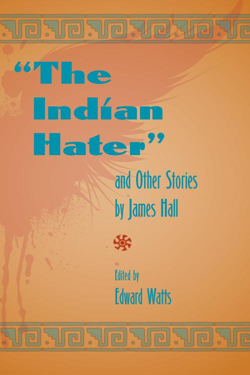 The Indian Hater and Other Stories by James Hall