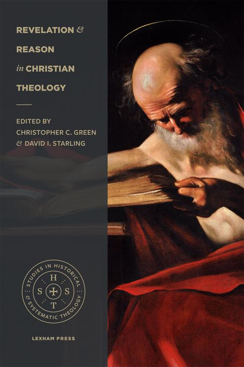 Revelation and Reason in Christian Theology