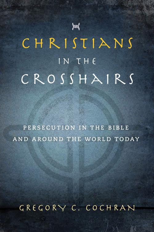 Christians in the Crosshairs
