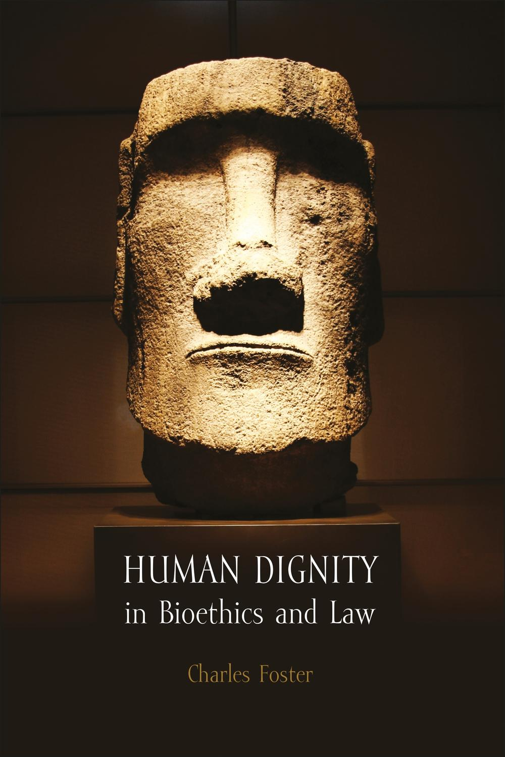 Human Dignity in Bioethics and Law by Charles Foster | PDF