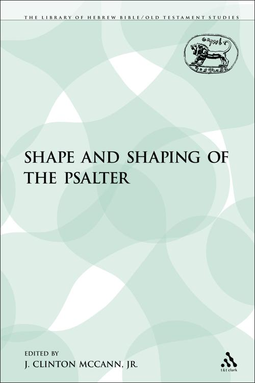 The Shape and Shaping of the Psalter