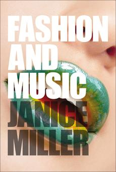 Fashion And Music By Janice Miller Pdf Read Online Perlego