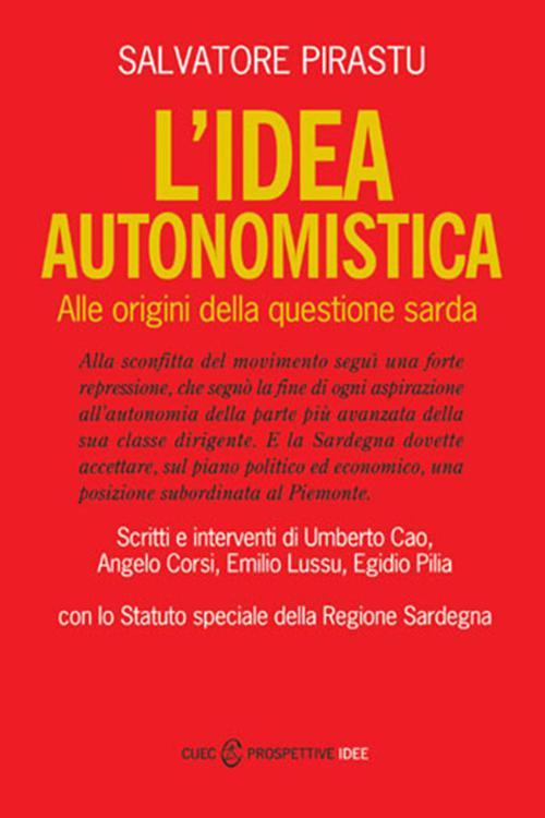L'Idea autonomistica. Alle origini della questione sarda