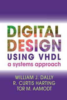 Digital Design Using Vhdl By William J Dally R Curtis Harting Tor M Aamodt Pdf Read Online Perlego
