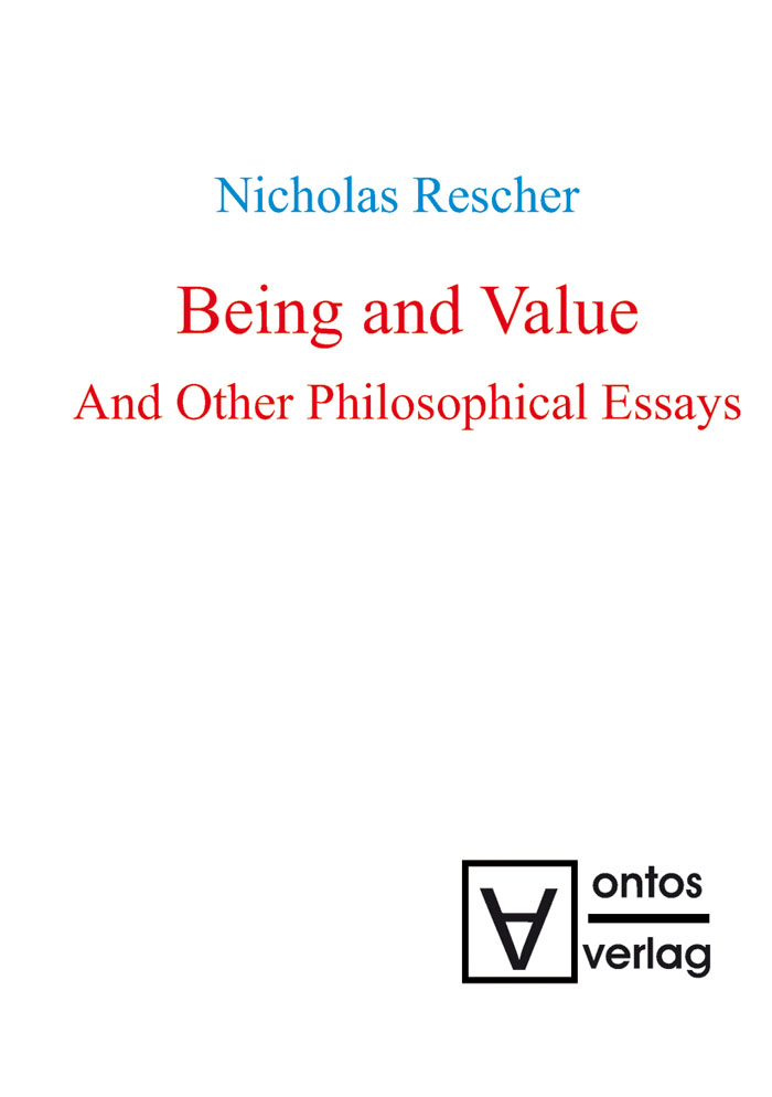 Being and value and other philosophical essays by nicholas rescher being and value and other philosophical essays fandeluxe Image collections
