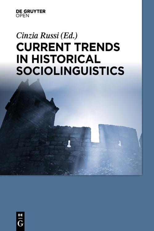 Current Trends in Historical Sociolinguistics