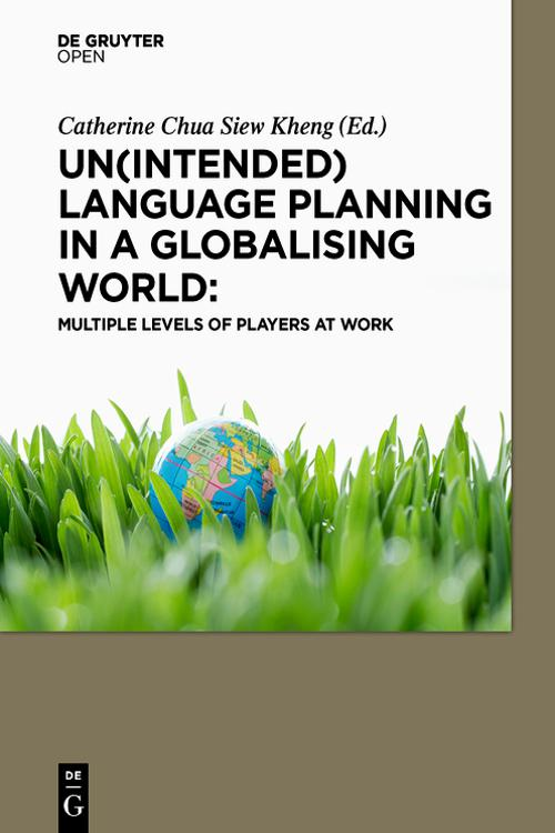 Un(intended) Language Planning in a Globalising World: Multiple Levels of Players at Work
