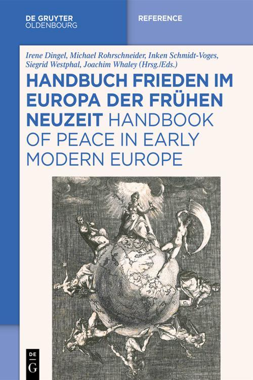 Handbuch Frieden im Europa der Frühen Neuzeit / Handbook of Peace in Early Modern Europe