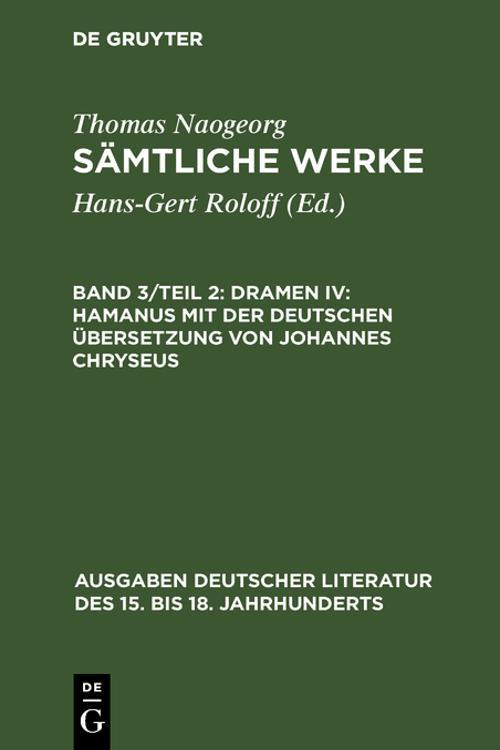 Dramen IV: Hamanus mit der deutschen Übersetzung von Johannes Chryseus