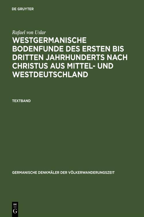 Westgermanische Bodenfunde des ersten bis dritten Jahrhunderts nach Christus aus Mittel- und Westdeutschland