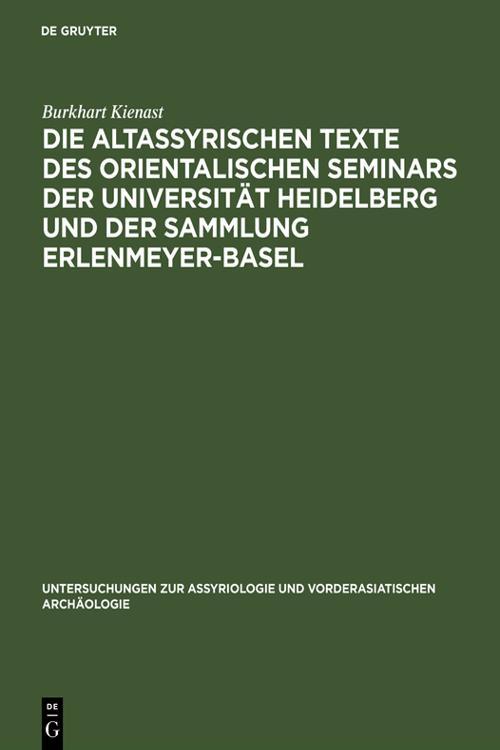 Die altassyrischen Texte des orientalischen Seminars der Universität Heidelberg und der Sammlung Erlenmeyer-Basel