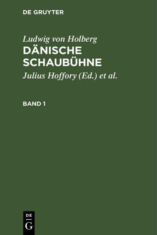Ludwig von Holberg: Dänische Schaubühne. Band 1