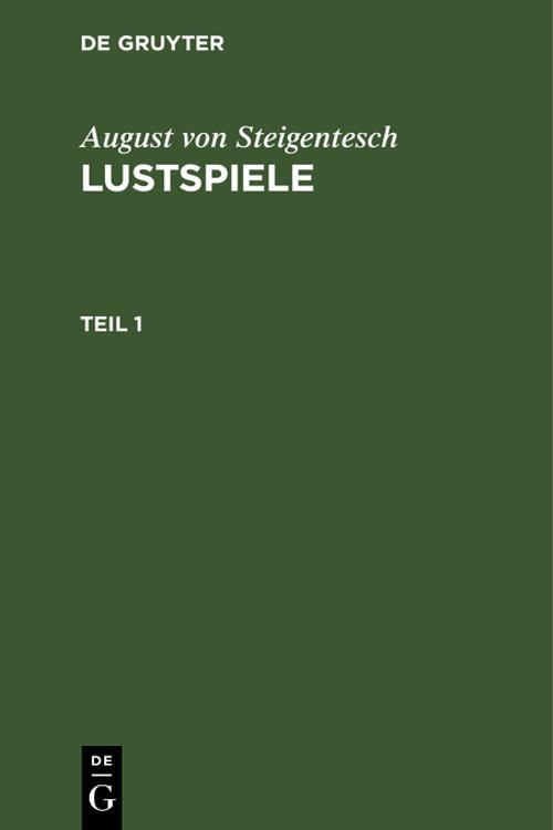 August von Steigentesch: Lustspiele. Teil 1