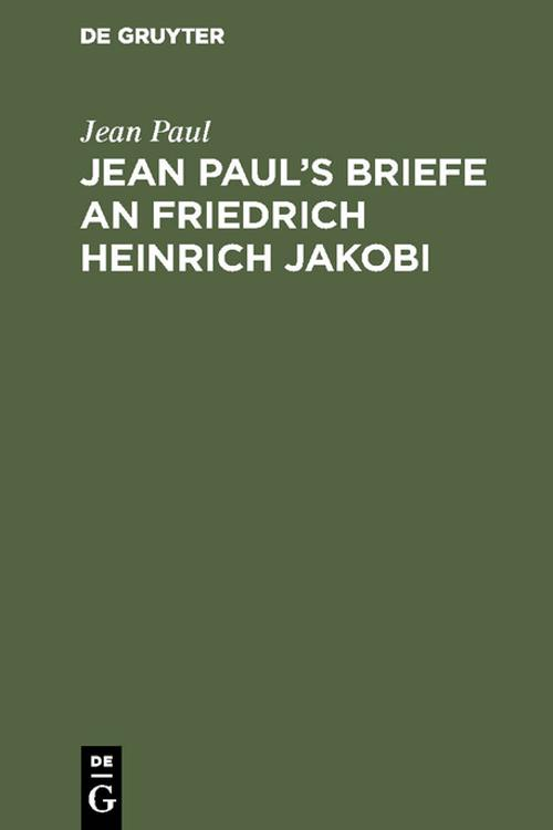 Jean Paul's Briefe an Friedrich Heinrich Jakobi