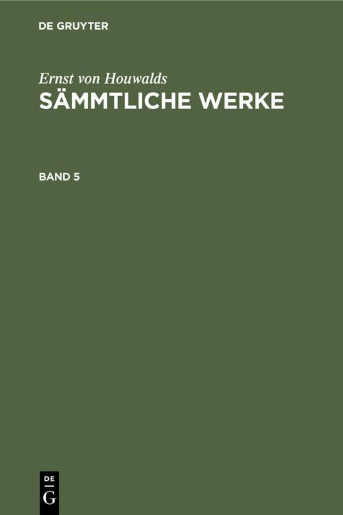 Ernst von Houwalds: Sämmtliche Werke. Band 5