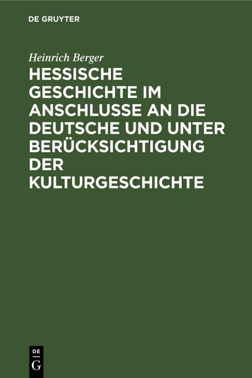 Hessische Geschichte im Anschlusse an die deutsche und unter Berücksichtigung der Kulturgeschichte