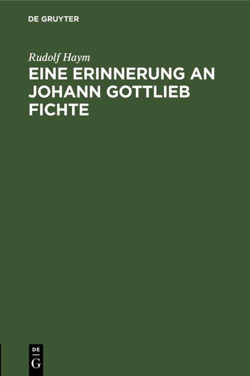 Eine Erinnerung an Johann Gottlieb Fichte