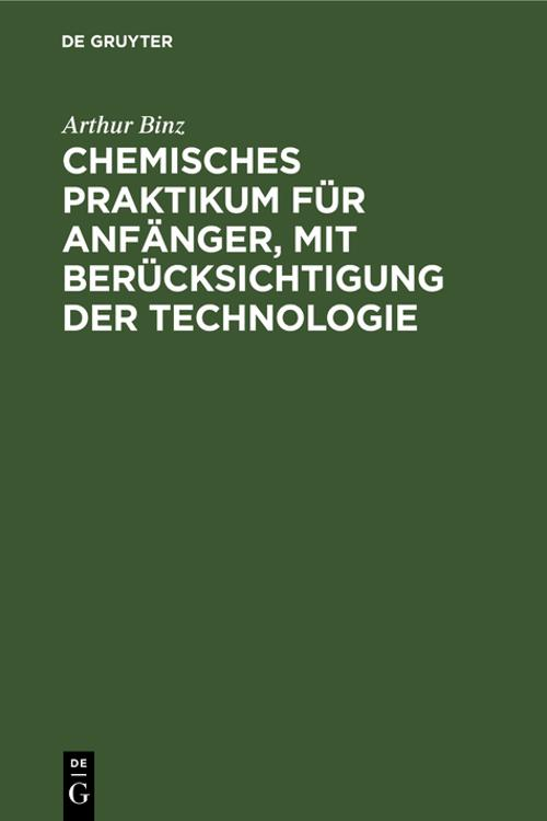 Chemisches Praktikum für Anfänger, mit Berücksichtigung der Technologie