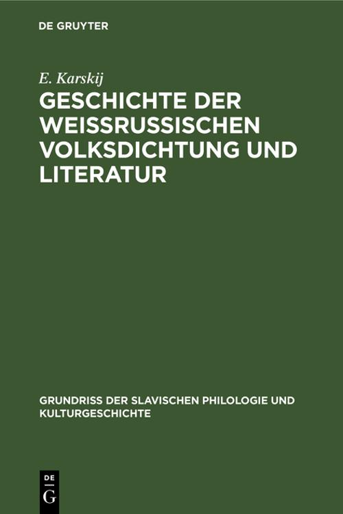 Geschichte der weissrussischen Volksdichtung und Literatur