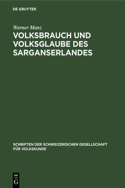 Volksbrauch und Volksglaube des Sarganserlandes