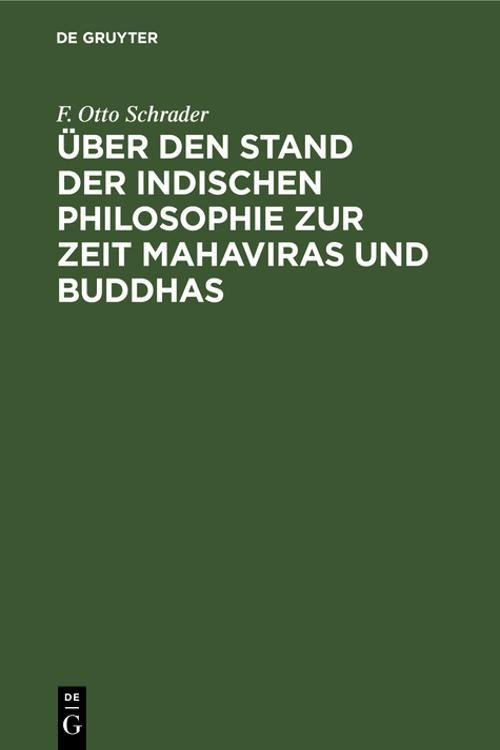 Über den Stand der indischen Philosophie zur Zeit Mahaviras und Buddhas