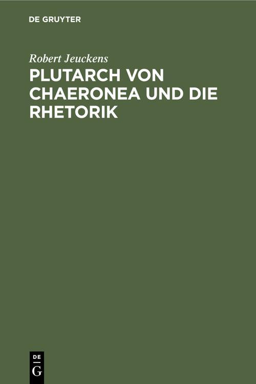 Plutarch von Chaeronea und die Rhetorik