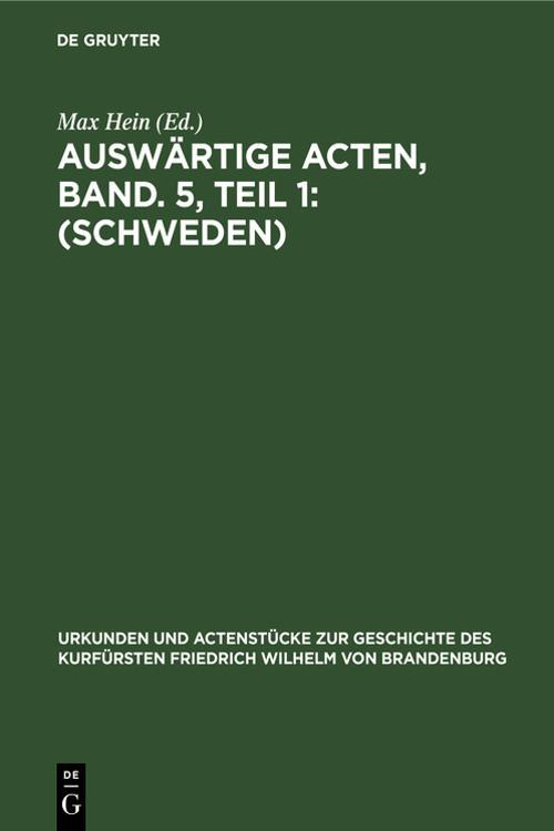 Auswärtige Acten, Band. 5, Teil 1: (Schweden)
