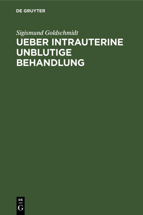 Ueber intrauterine unblutige Behandlung