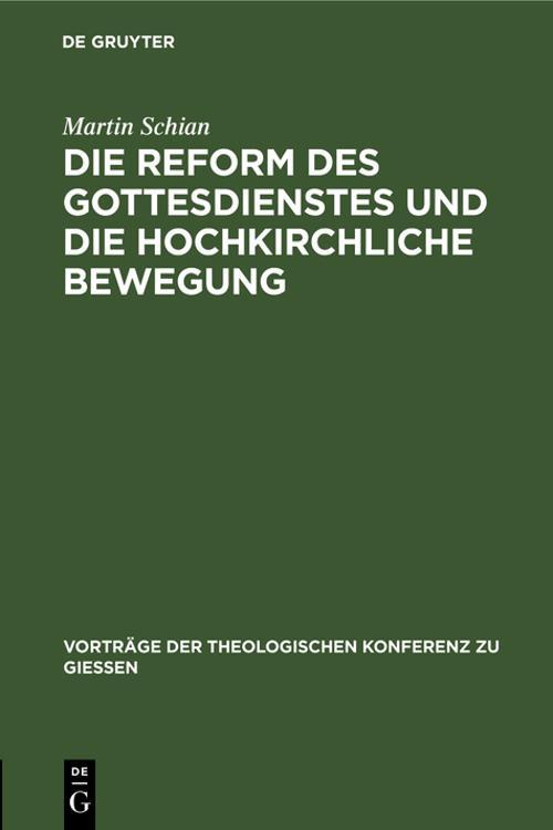 Die Reform des Gottesdienstes und die hochkirchliche Bewegung