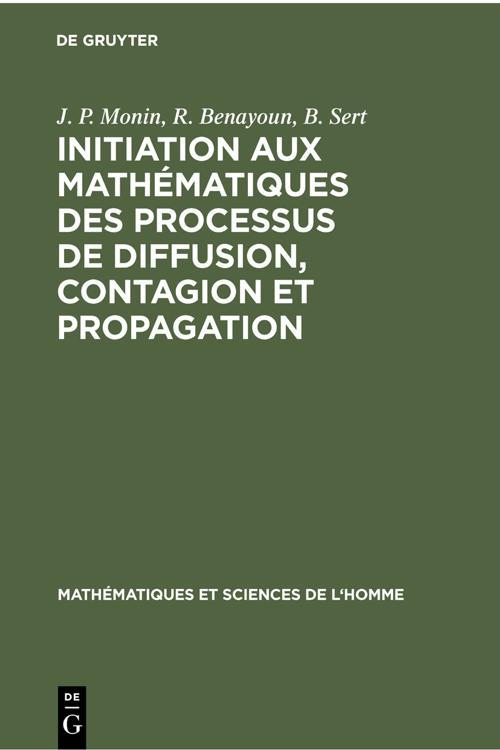 Initiation aux mathématiques des processus de diffusion, contagion et propagation