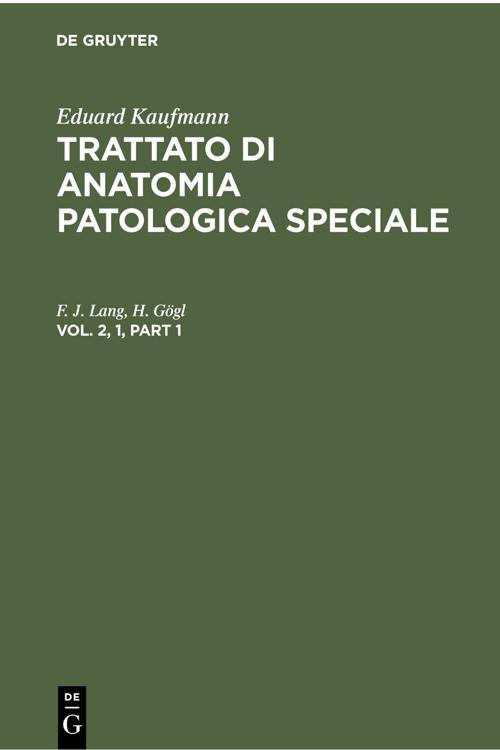 Eduard Kaufmann: Trattato di anatomia patologica speciale. Vol. 2, 1