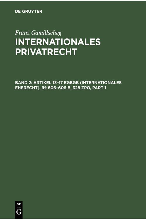 Artikel 13–17 EGBGB (Internationales Eherecht), §§ 606–606 b, 328 ZPO (Internationales Verfahrensrecht in Ehesachen)