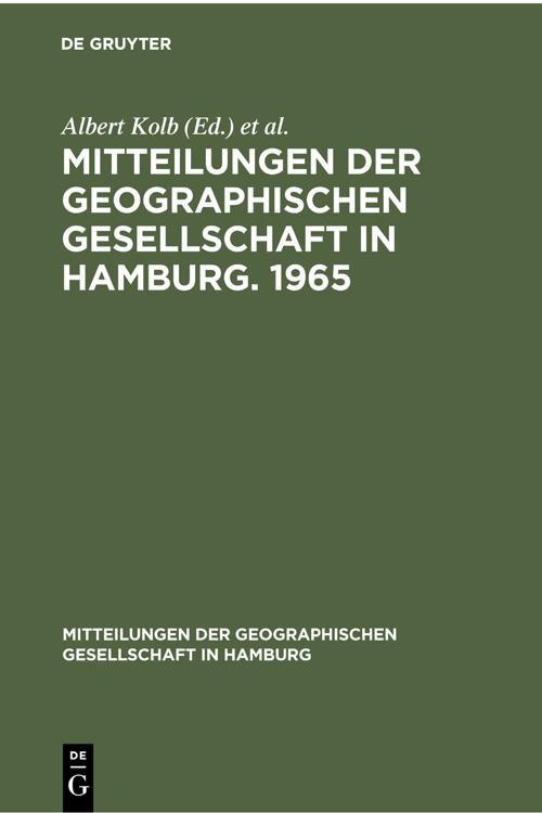 Mitteilungen der Geographischen Gesellschaft in Hamburg. 1965