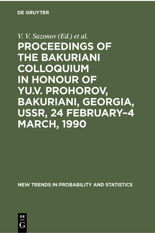 Proceedings of the Bakuriani Colloquium in Honour of Yu.V. Prohorov, Bakuriani, Georgia, USSR, 24 February–4 March, 1990