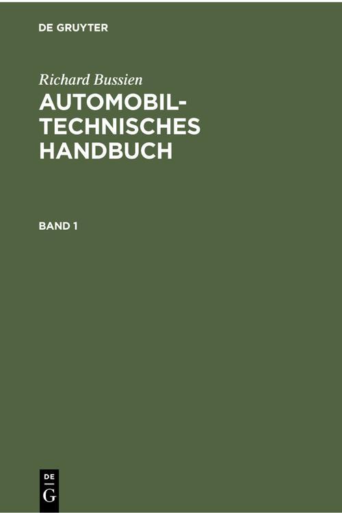 Richard Bussien: Automobiltechnisches Handbuch. Band 1