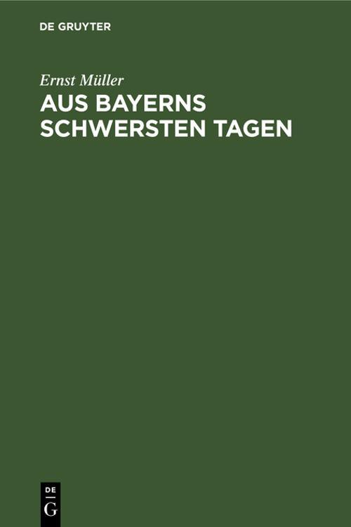 Aus Bayerns schwersten Tagen