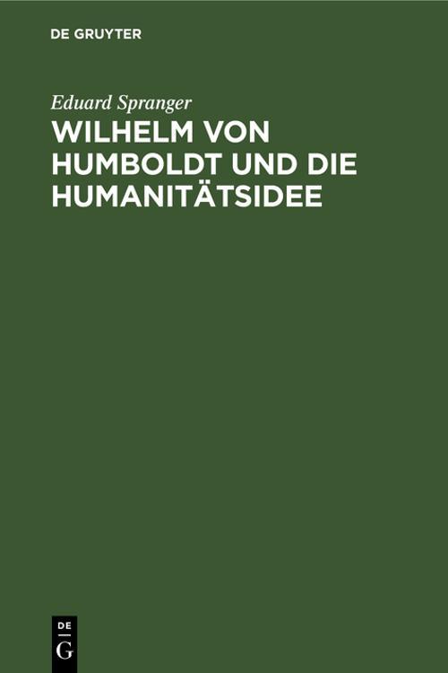 Wilhelm von Humboldt und die Humanitätsidee