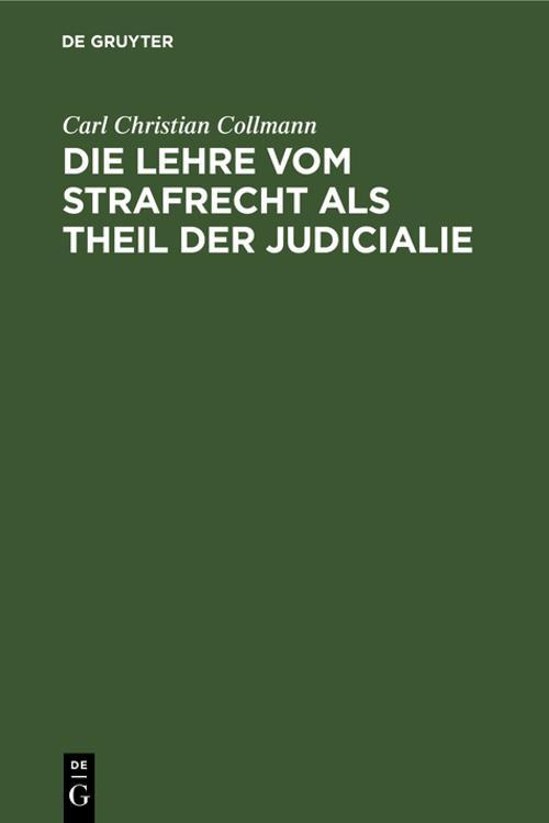 Die Lehre vom Strafrecht als Theil der Judicialie