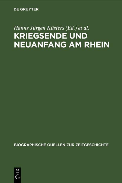 Kriegsende und Neuanfang am Rhein