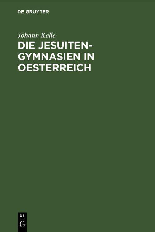 Die Jesuiten-Gymnasien in Oesterreich