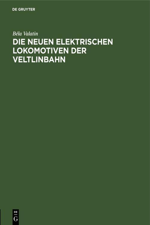 Die neuen elektrischen Lokomotiven der Veltlinbahn