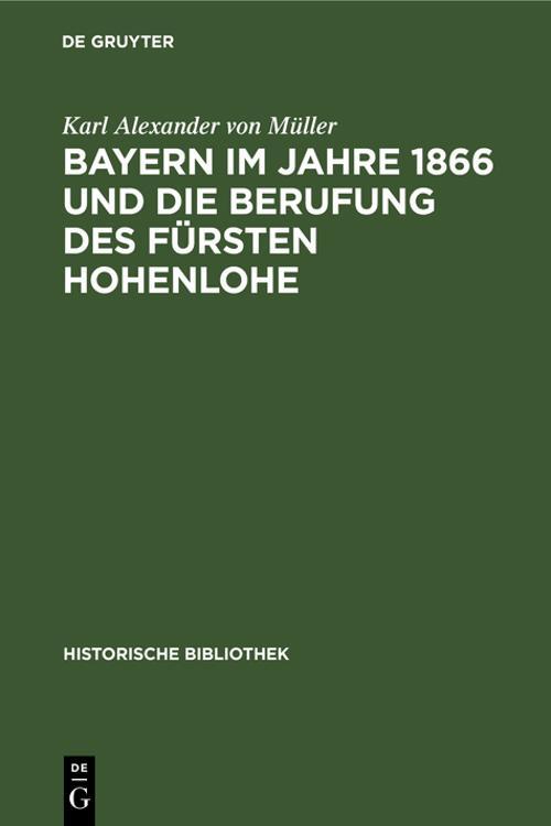 Bayern im Jahre 1866 und die Berufung des Fürsten Hohenlohe