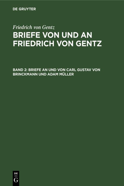 Briefe an und von Carl Gustav von Brinckmann und Adam Müller