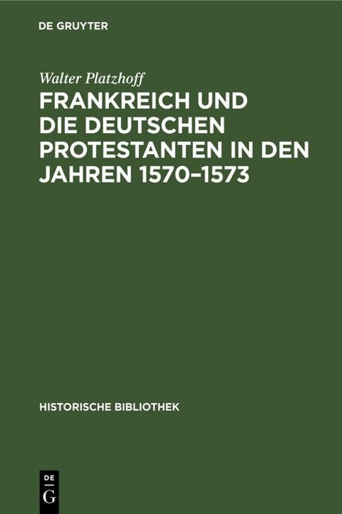 Frankreich und die deutschen Protestanten in den Jahren 1570–1573