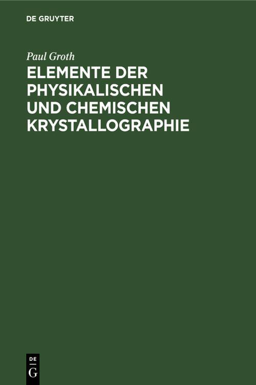 Elemente der physikalischen und chemischen Krystallographie