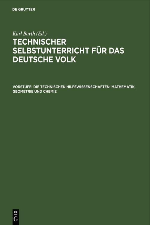 Die technischen Hilfswissenschaften: Mathematik, Geometrie und Chemie