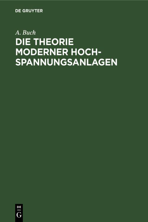 Die Theorie moderner Hochspannungsanlagen